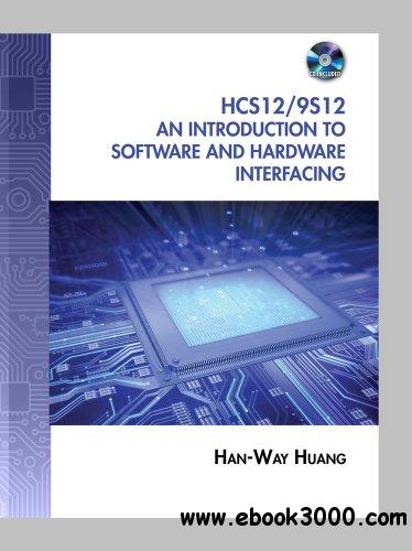 The HCS12 / 9S12: An Introduction to Software and Hardware Interfacing, 2 edition download dree