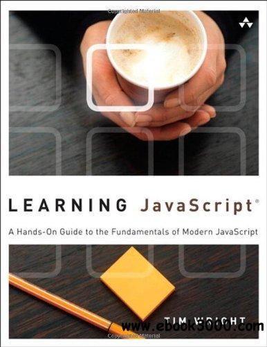 Learning javascript: A Hands-On Guide to the Fundamentals of Modern javascript free download