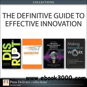 The Definitive Guide to Effective Innovation free download