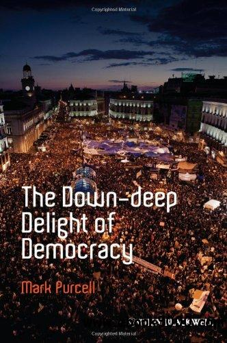 The Down-Deep Delight of Democracy (Antipode Book Series) free download