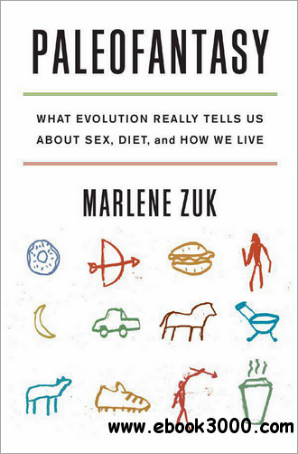Paleofantasy: What Evolution Really Tells Us about Sex, Diet, and How We Live free download