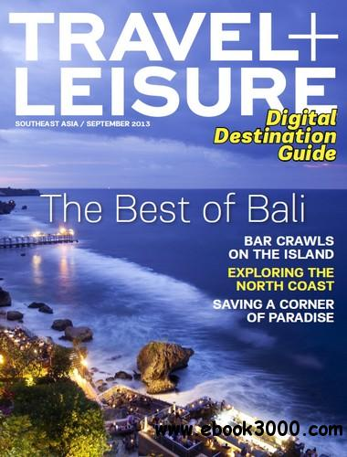 Travel + Leisure Southeast Asia - The Best of Bali Special (September 2013) free download