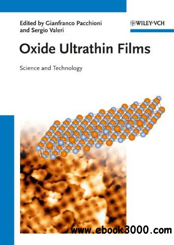 Oxide Ultrathin Films: Science and Technology free download