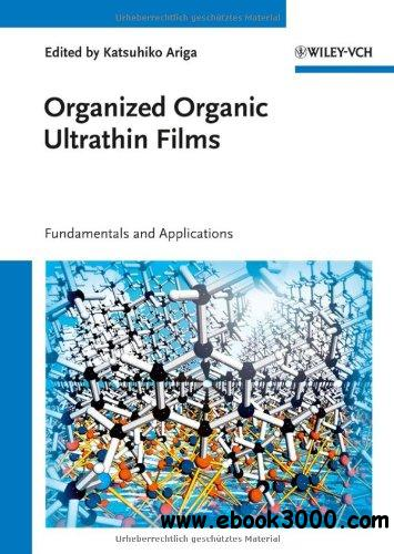 Organized Organic Ultrathin Films: Fundamentals and Applications free download