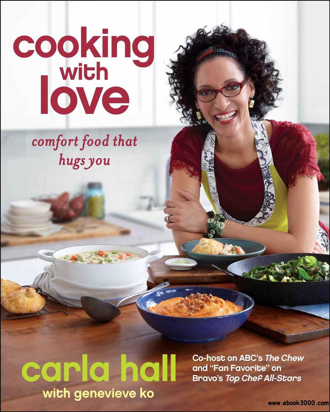 Cooking with Love: Comfort Food that Hugs You free download