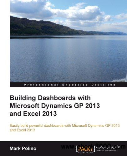 Building Dashboards with Microsoft Dynamics GP 2013 and Excel 2013 free download