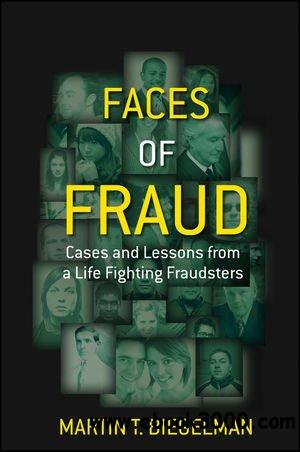 Faces of Fraud: Cases and Lessons from a Life Fighting Fraudsters free download