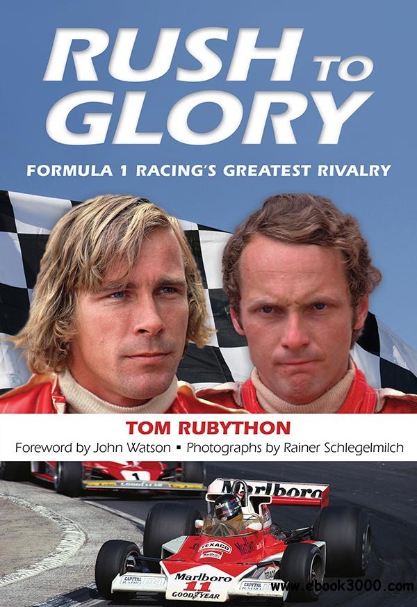Rush to Glory: Formula 1 Racing's Greatest Rivalry free download