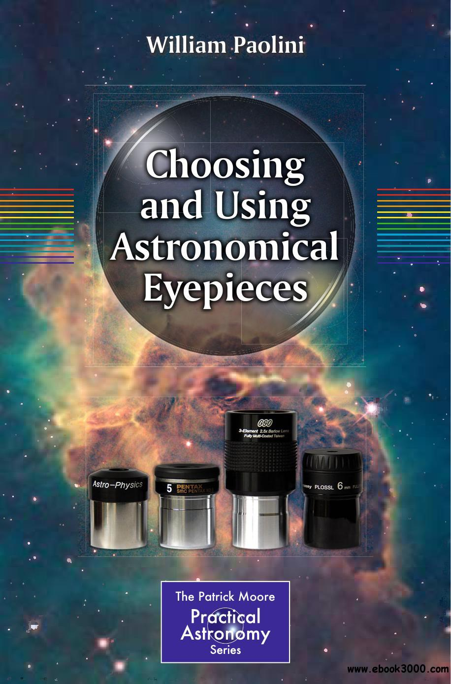 Choosing and Using Astronomical Eyepieces free download