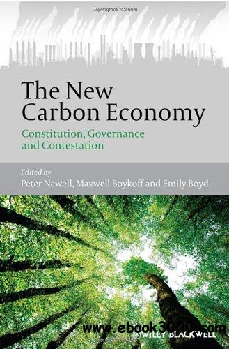 The New Carbon Economy: Constitution, Governance and Contestation free download