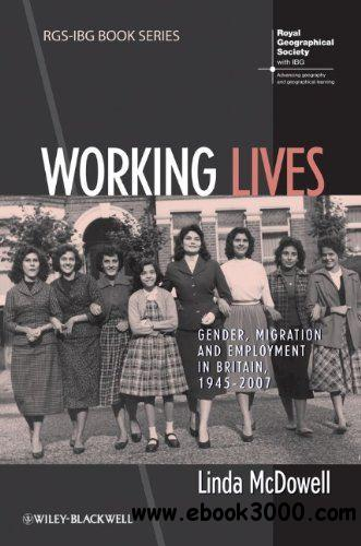 Working Lives: Gender, Migration and Employment in Britain, 1945-2007 download dree