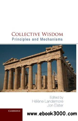 Collective Wisdom: Principles and Mechanisms download dree