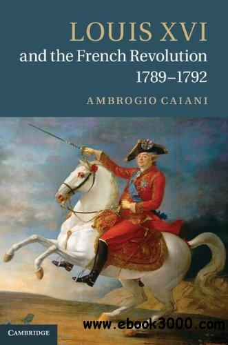 Louis XVI and the French Revolution, 1789-1792 free download