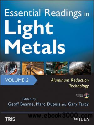 Essential Readings in Light Metals, Aluminum Reduction Technology, Volume 2 free download