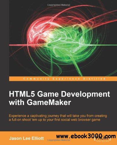 HTML5 Game Development with GameMaker free download