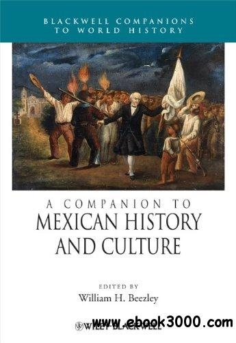 A Companion to Mexican History and Culture free download