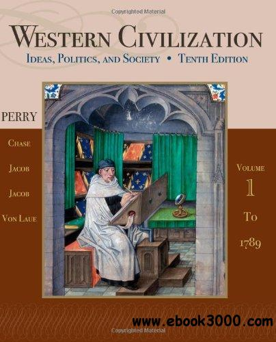 Western Civilization: Ideas, Politics, and Society, Volume I: To 1789 free download