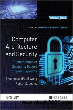 Computer Architecture and Security: Fundamentals of Designing Secure Computer Systems free download