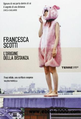 Francesca Scotti - L'origine della distanza free download