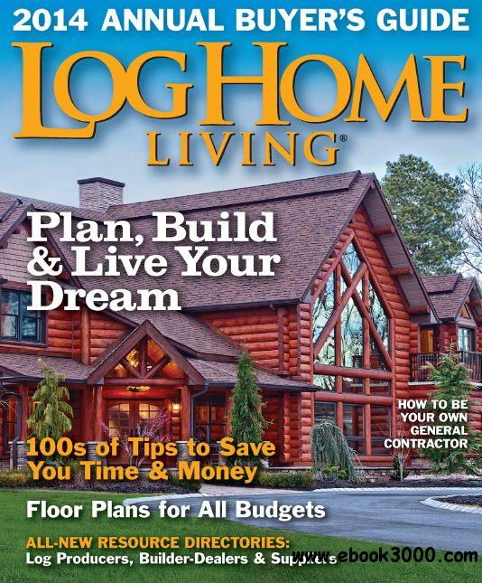 Log home living annual buyers guide 2014 free ebooks for Free home magazines