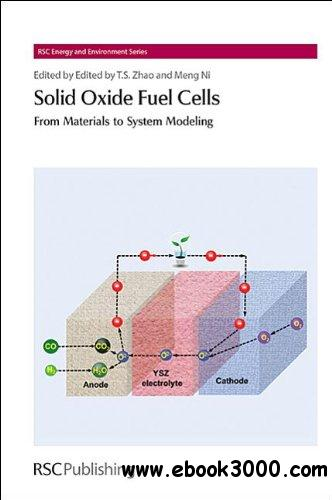 Solid Oxide Fuel Cells: From Materials to System Modeling free download