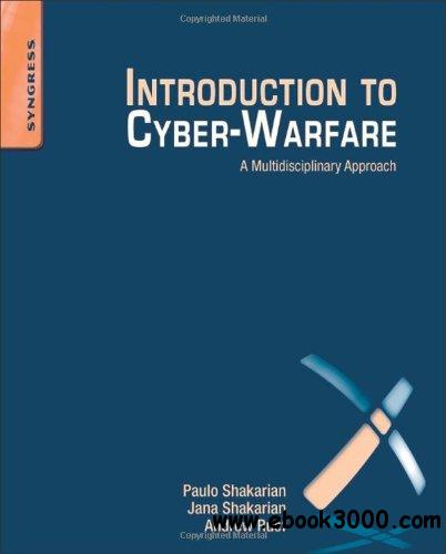 Introduction to Cyber-Warfare: A Multidisciplinary Approach free download