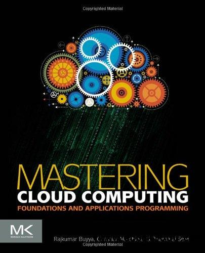 Mastering Cloud Computing: Foundations and Applications Programming free download