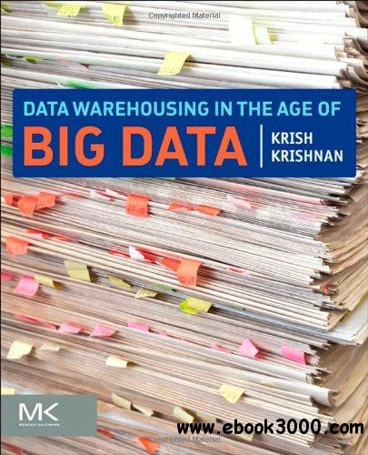 Data Warehousing in the Age of Big Data free download