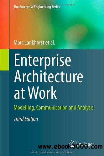 Enterprise Architecture at Work: Modelling, Communication and Analysis, 3rd edition free download