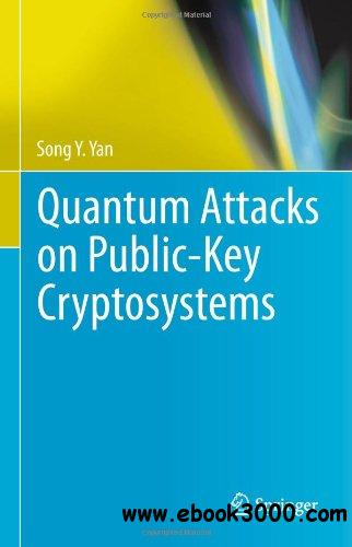 Quantum Attacks on Public-Key Cryptosystems free download