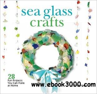 Sea Glass Crafts: 28 Fun Projects You Can Make at Home free download