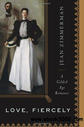Love, Fiercely: A Gilded Age Romance free download