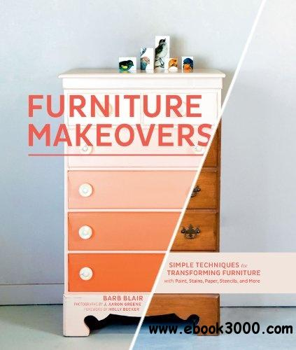 Furniture Makeovers: Simple Techniques for Transforming Furniture free download