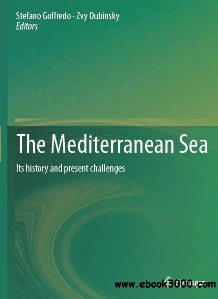 The Mediterranean Sea: Its history and present challenges free download