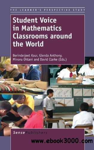 Student Voice in Mathematics Classrooms around the World free download