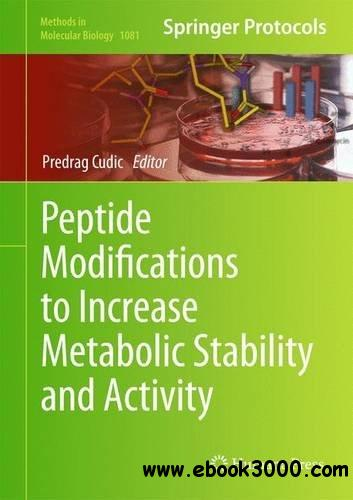 Peptide Modifications to Increase Metabolic Stability and Activity free download