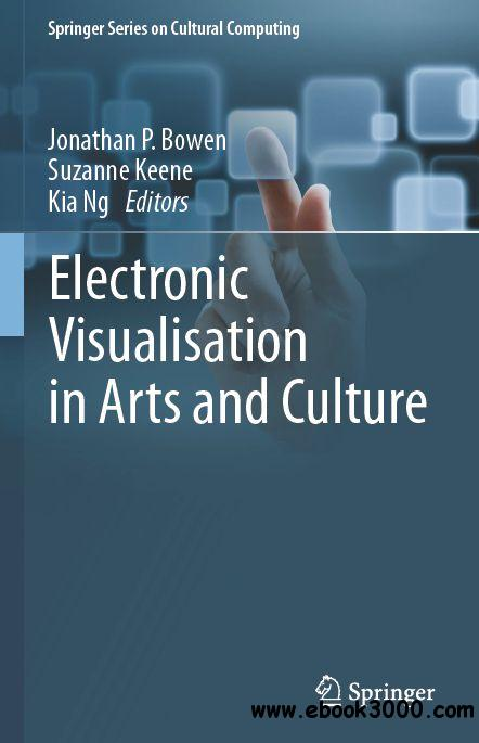 Electronic Visualisation in Arts and Culture free download