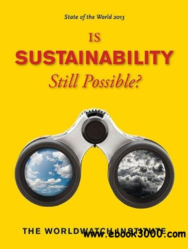 State of the World 2013: Is Sustainability Still Possible? free download
