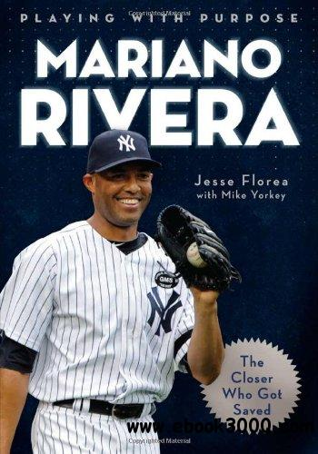 Playing With Purpose: Mariano Rivera free download