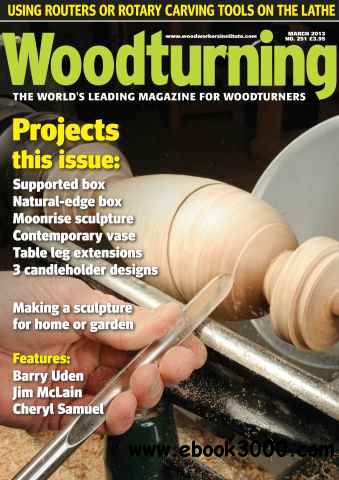 Woodturning #251 (March 2013) free download