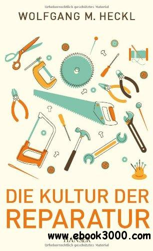Die Kultur der Reparatur free download