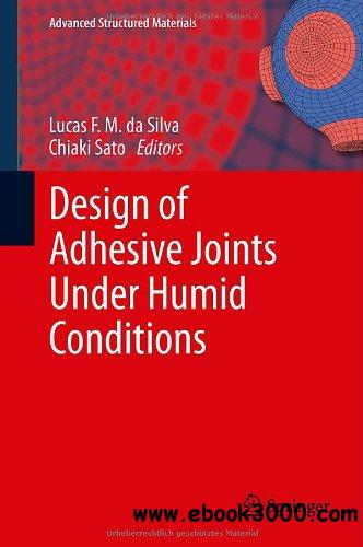 Design of Adhesive Joints Under Humid Conditions free download