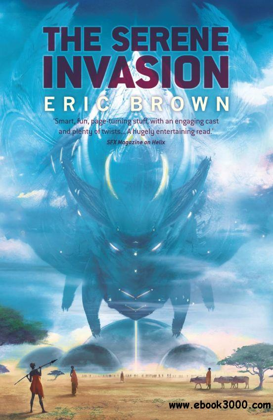 The Serene Invasion by Eric Brown free download