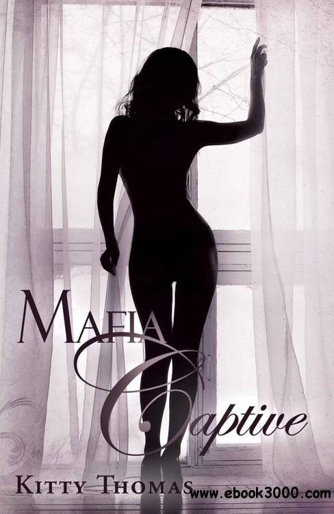 Mafia Captive by Kitty Thomas free download