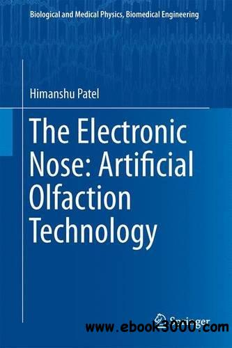 The Electronic Nose: Artificial Olfaction Technology free download