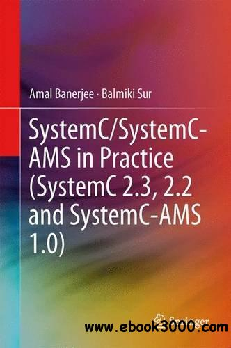 SystemC and SystemC-AMS in Practice: SystemC 2.3, 2.2 and SystemC-AMS 1.0 download dree