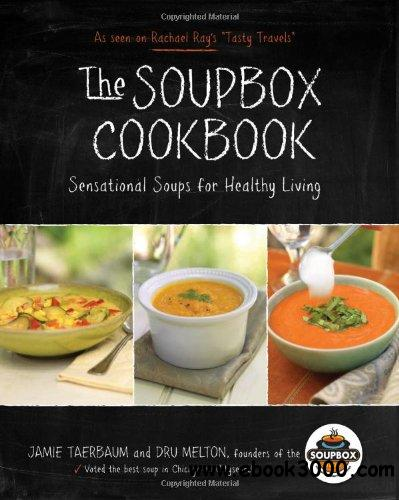 The Soupbox Cookbook: Sensational Soups for Healthy Living free download