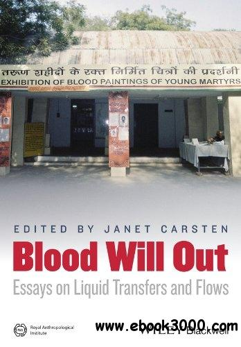Blood Will Out: Essays on Liquid Transfers and Flows download dree