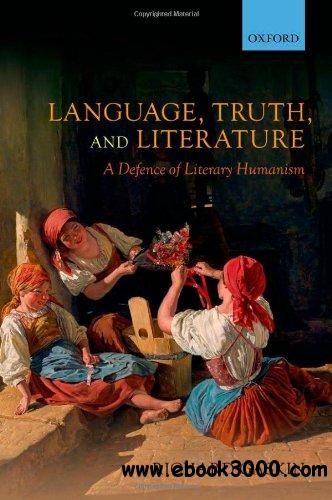 Language, Truth, and Literature: A Defence of Literary Humanism free download