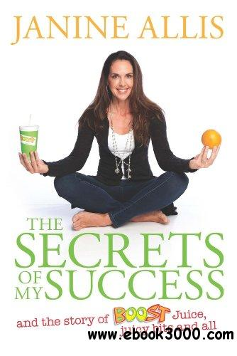 The Secrets of My Success: The Story of Boost Juice, Juicy Bits and All free download